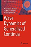 Wave Dynamics of Generalized Continua (Advanced Structured Materials) by Alexander G. Bagdoev (2015-09-26)