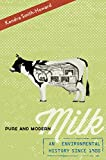 Pure and Modern Milk: An Environmental History since 1900