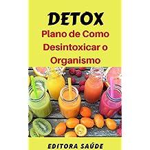 Detox: Plano de Como  Desintoxicar o Organismo (Portuguese Edition)