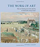 The Work of Art: Plein-Air Painting and Artistic Identity in Nineteenth-Century France