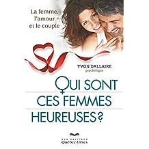 Qui sont ces femmes heureuses?: La femme, l'amour et le couple (Psychologie)