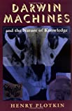 Darwin Machines and the Nature of Knowledge, Henry Plotkin, 0674192818