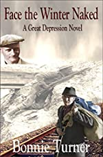 Face the Winter Naked: A Great Depression Novel