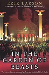 [(In the Garden of Beasts: Love, Terror, and an American Family in Hitler's Berlin )] [Author: Erik Larson] [May-2011]