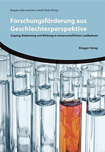 Forschungsförderung aus Geschlechterperspektive: Zugang, Bedeutung und Wirkung in wissenschaftlichen Laufbahnen Taschenbuch – 1. Mai 2010 Regula Julia Leemann Heidi Stutz Rüegger 3725309450