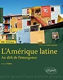 L'Amérique Latine au Défi de l'Émergence 50 Fiches
