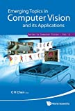Emerging Topics in Computer Vision and Its Applications, Chi-Hau Chen, 9814340995