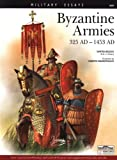 img - for Byzantine Armies 325 AD -1453 AD - Military Essays series book / textbook / text book