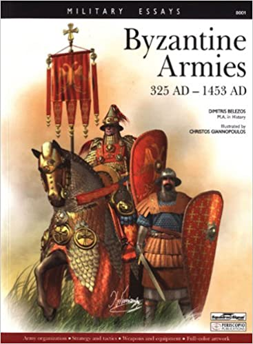 byzantine armies ad ad military essays series  byzantine armies 325 ad 1453 ad military essays series dimitris belezos 9780897475778 com books