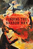 Finding the Narrow Way, Michael A. Blomberg, 1449736092