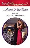 Savas' Defiant Mistress, Anne Mcallister, 0373128169