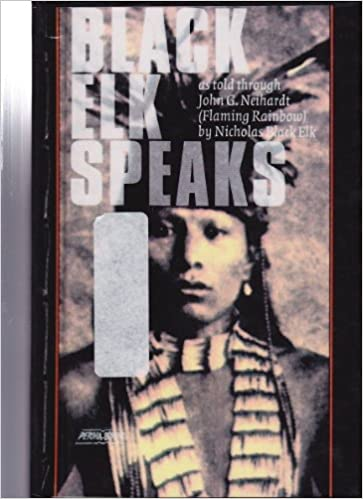 Black Elk Speaks: Being the Life Story of a Holy Man of the Ogalala Sioux, Neihardt, John G.