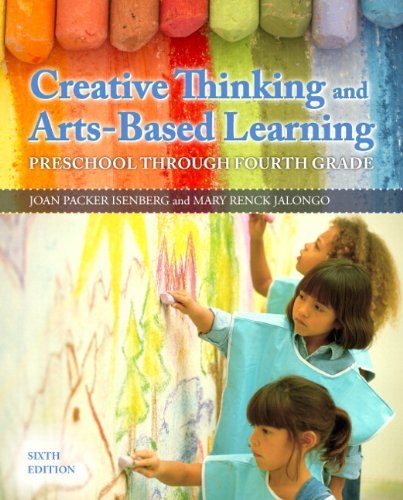 Creative Thinking and Arts-Based Learning: Preschool Through Fourth Grade, Video-Enhanced Pearson eText with Loose-Leaf