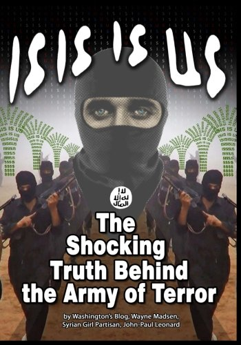 ISIS IS US: The Shocking Truth: Behind the Army of Terror (Best Political Blogs Uk)