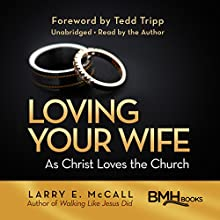 Loving Your Wife as Christ Loves the Church Audiobook by Larry E. McCall Narrated by Larry E. McCall