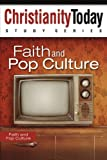 Faith and Pop Culture, Christianity Today International Staff, 1418534099