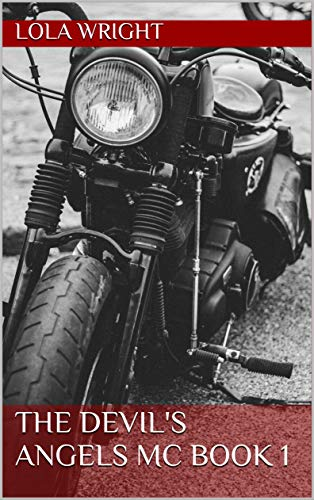 The Devil's Angels MC by Lola Wright
