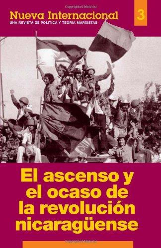 El Ascenso y el Ocaso de la Revolucion Nicaraguense. [Nueva Internacional: Numero 3]