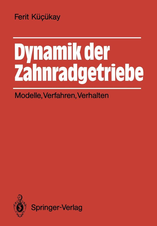 Dynamik Der Zahnradgetriebe  Modelle Verfahren Verhalten