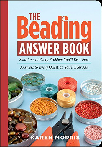 Fashion Beading - The Beading Answer Book: Solutions to Every Problem You'll Ever Face; Answers to Every Question You'll Ever Ask