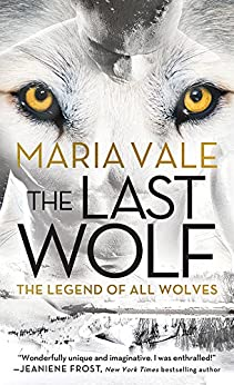 The Last Wolf (The Legend of All Wolves) by [Vale, Maria]