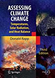 Assessing Climate Change: Temperatures, Solar Radiation and Heat Balance (Springer Praxis Books)