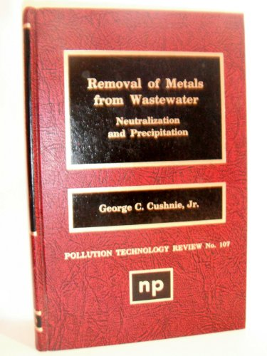 Removal of Metals from Wastewater: Neutralization and Precipitation (Pollution Technology Review No. 107)