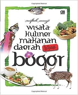 Buy Wisata Kuliner Makanan Daerah Khas Bogor Book Online At