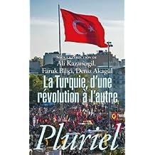 TURQUIE, D'UNE RÉVOLUTION À L'AUTRE (LA)
