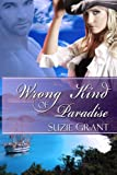 Wrong Kind of Paradise (Paradise Series Book 1)