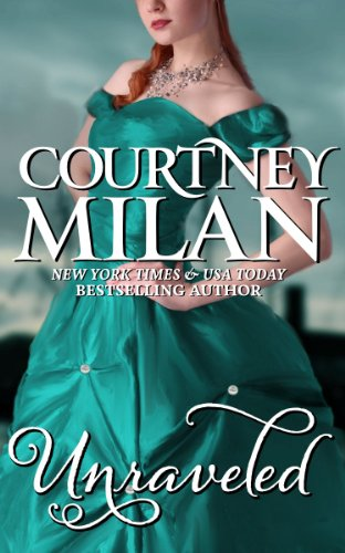 A Free Excerpt From Courtney Milan's <b><i>Unraveled</i></b>, Our Romance of the Week!