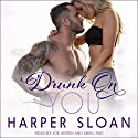 Drunk on You: Hope Town, Book 4 Audiobook by Harper Sloan Narrated by Joe Arden, Shirl Rae