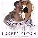 Drunk on You: Hope Town, Book 4 Hörbuch von Harper Sloan Gesprochen von: Joe Arden, Shirl Rae