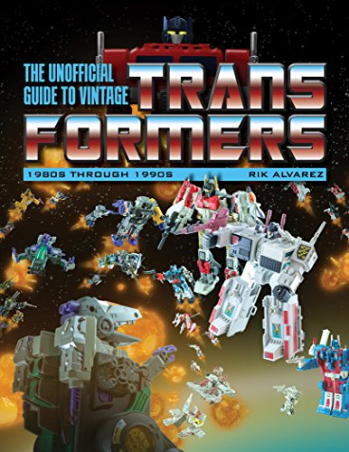 (The Unofficial Guide to Vintage Transformers: 1980s Through 1990s)
