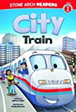 City Train, Adria F. Klein, 1434248844