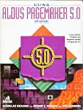 Using Aldus PageMaker 5.0, Douglas Kramer, 0679791507