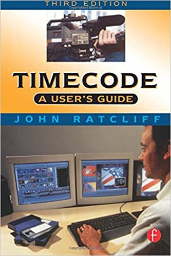 Timecode A User's Guide, Third Edition