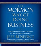 download ebook the mormon way of doing business: how eight western boys reached the top of corporate america by jeff benedict (2008-03-12) pdf epub