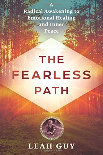 Download The Fearless Path: A Radical Awakening to Emotional Healing and Inner Peace ebook