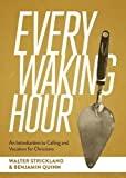 img - for Every Waking Hour: An Introduction to Work and Vocation for Christians (SEBTS) book / textbook / text book
