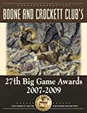 Boone and Crockett Club's 27th Big Game Awards, 2007-2009, Boone and Crockett Club Staff and Jack Reneau, 0940864711