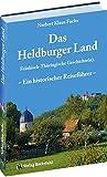 img - for Das Heldburger Land: Ein historischer Reisef hrer - Fr nkisch-Th ringische Geschichte(n) book / textbook / text book