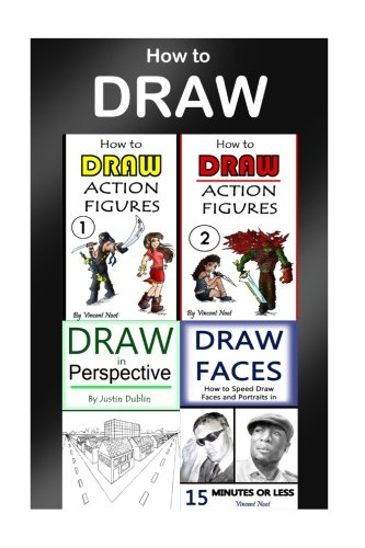 How to Draw: 4 Drawing Books in 1 (Draw Portraits, Draw in Perspective, Draw Fast, Draw Action Figures, Draw Faces, Draw 3D, Draw Buildings, Drawing Techniques)