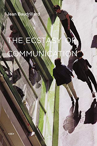 The Ecstasy of Communication (Semiotext(e) / Foreign Agents)