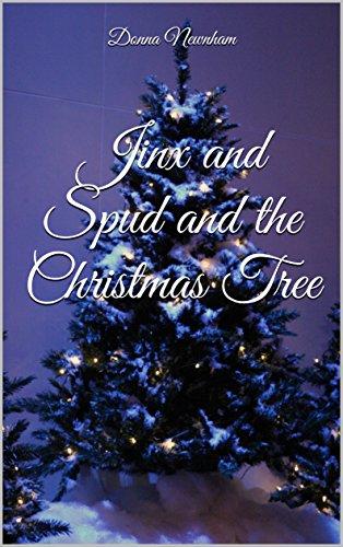 Jinx and Spud and the Christmas Tree (The world of Jinx and Spud) (Christmas Jinx)