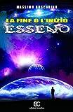 La fine o l'inizio Esseno (Italian Edition)