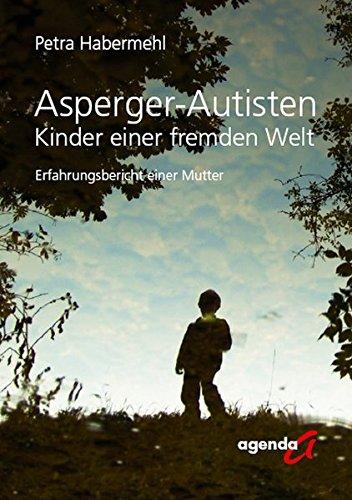 Asperger-Autisten – Kinder einer fremden Welt