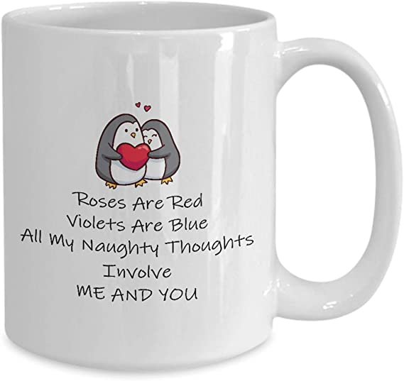 Roses Are Red Violets Are Blue All My Naughty Thoughts Valentine Mug White 11 oz