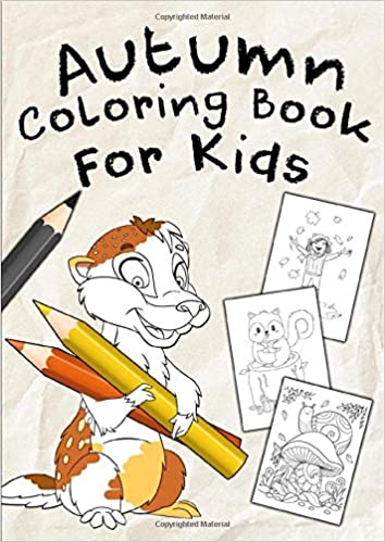 Autumn Coloring Book For Kids: A Fun Educational Mega Sized ...