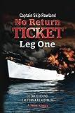 No Return Ticket -- Leg One: Outward Bound - California to Australia (Volume 1)